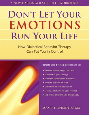 Don't Let Your Emotions Run Your Life By Spradlin, Scott E.